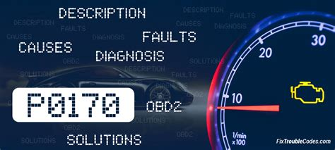 P0170 Fault Code (ALL BRANDS)   Symptoms and Solutions